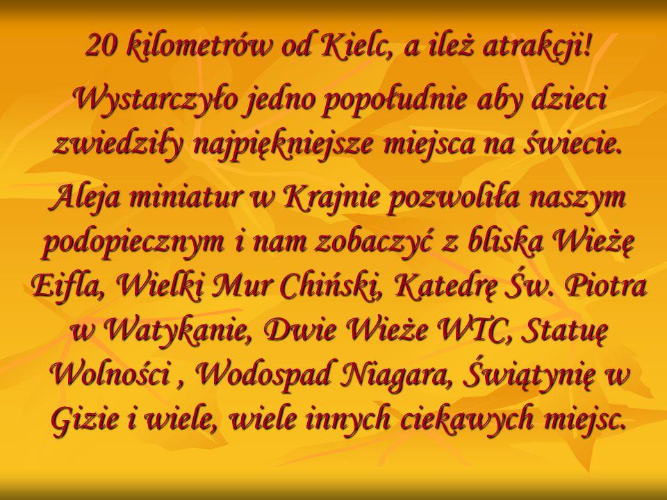 20 kilometrów od Kielc, a ileż atrakcji!
