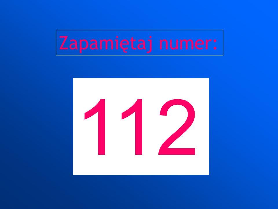Zapamiętaj numer: 112