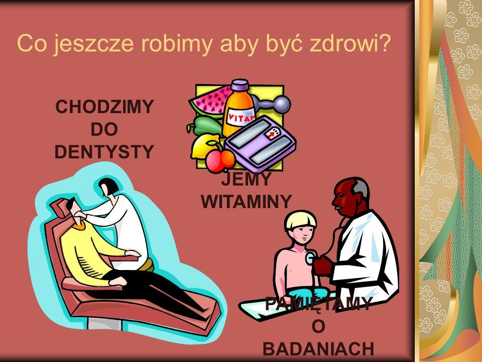 Co jeszcze robimy aby być zdrowi