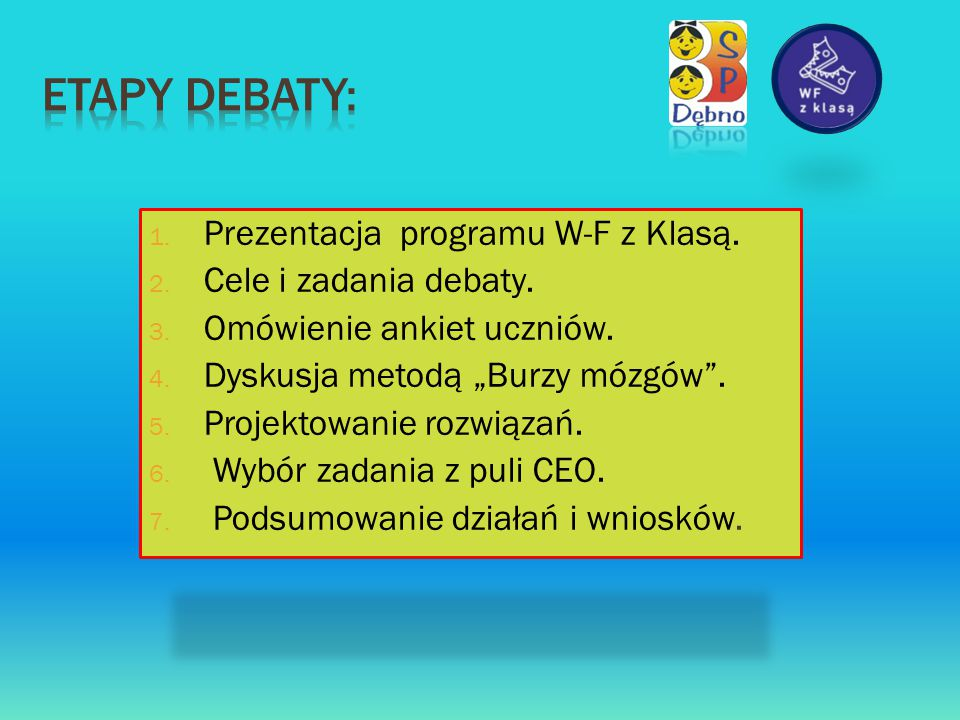 Etapy debaty: Prezentacja programu W-F z Klasą. Cele i zadania debaty.