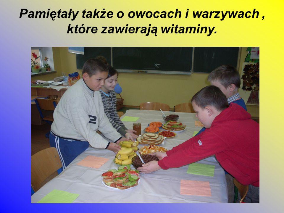 Pamiętały także o owocach i warzywach , które zawierają witaminy.