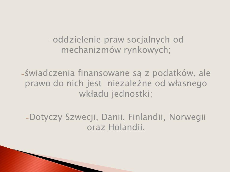 -oddzielenie praw socjalnych od mechanizmów rynkowych;