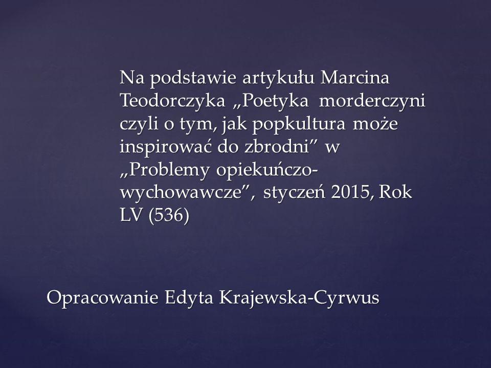 Opracowanie Edyta Krajewska-Cyrwus