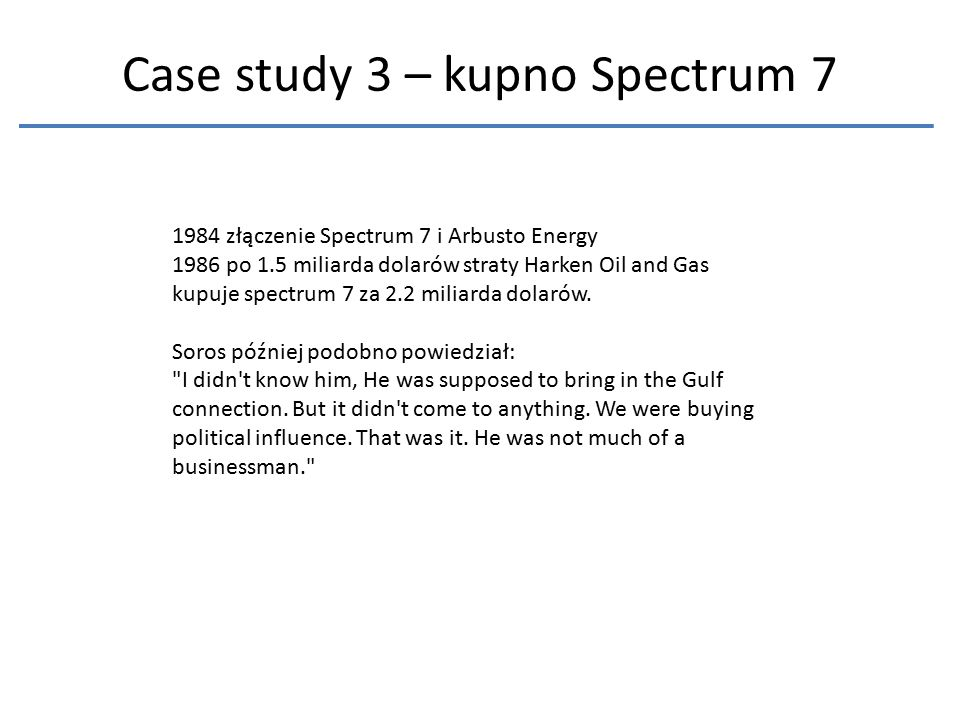 Case study 3 – kupno Spectrum 7