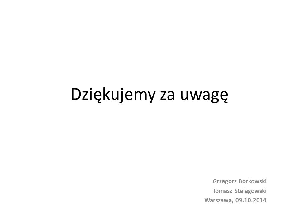 Grzegorz Borkowski Tomasz Stelągowski Warszawa, 09.10.2014