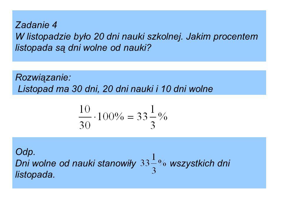 Zadanie 4 W listopadzie było 20 dni nauki szkolnej