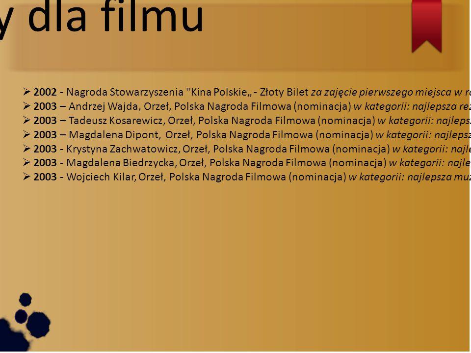 """Nagrody dla filmu 2002 - Nagroda Stowarzyszenia Kina Polskie"""" - Złoty Bilet za zajęcie pierwszego miejsca w rankingu oglądalności (ok. 2 mln widzów)"""