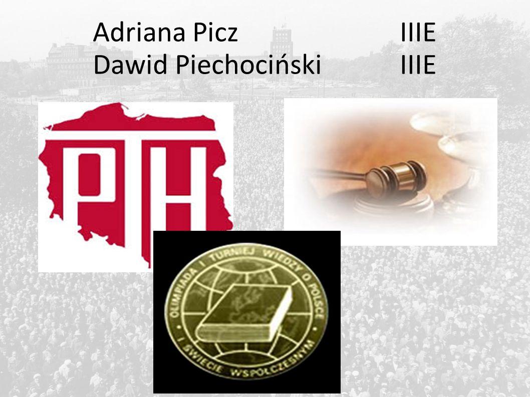Adriana Picz IIIE Dawid Piechociński IIIE