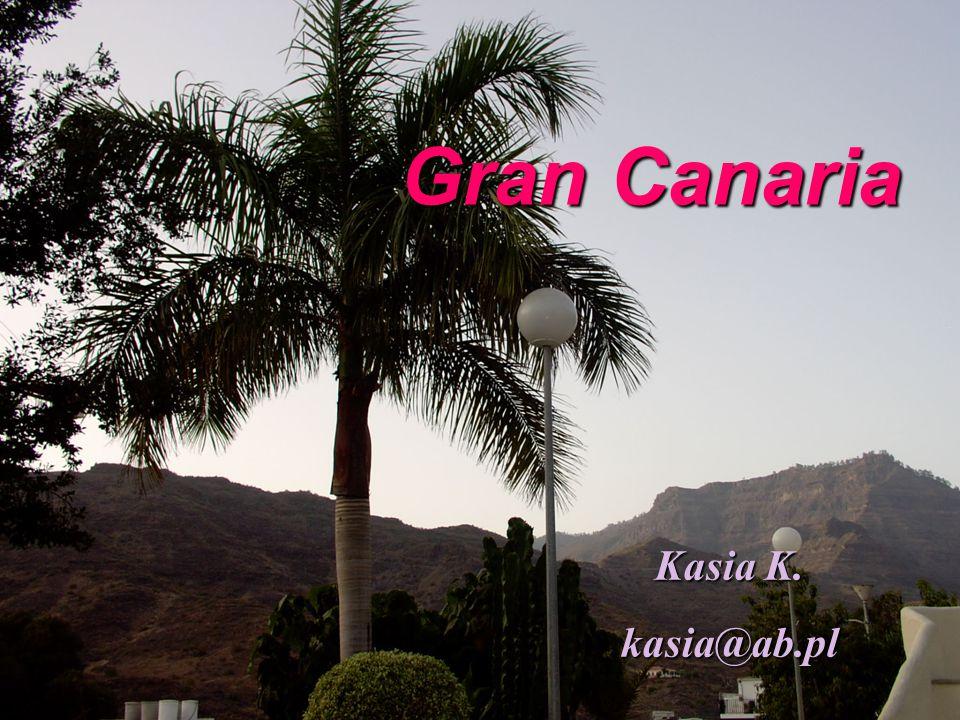 Gran Canaria Kasia K. kasia@ab.pl