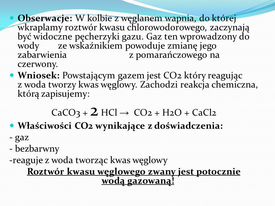 Roztwór kwasu węglowego zwany jest potocznie wodą gazowaną!