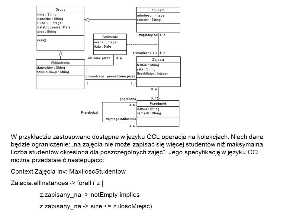 W przykładzie zastosowano dostępne w języku OCL operacje na kolekcjach