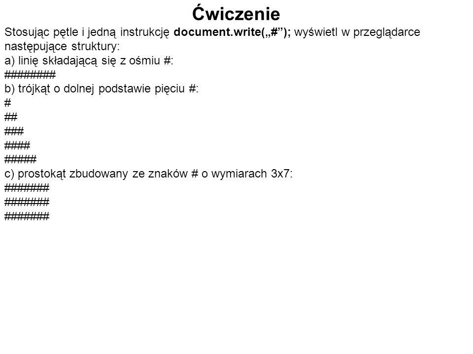 """Ćwiczenie Stosując pętle i jedną instrukcję document.write(""""# ); wyświetl w przeglądarce następujące struktury:"""