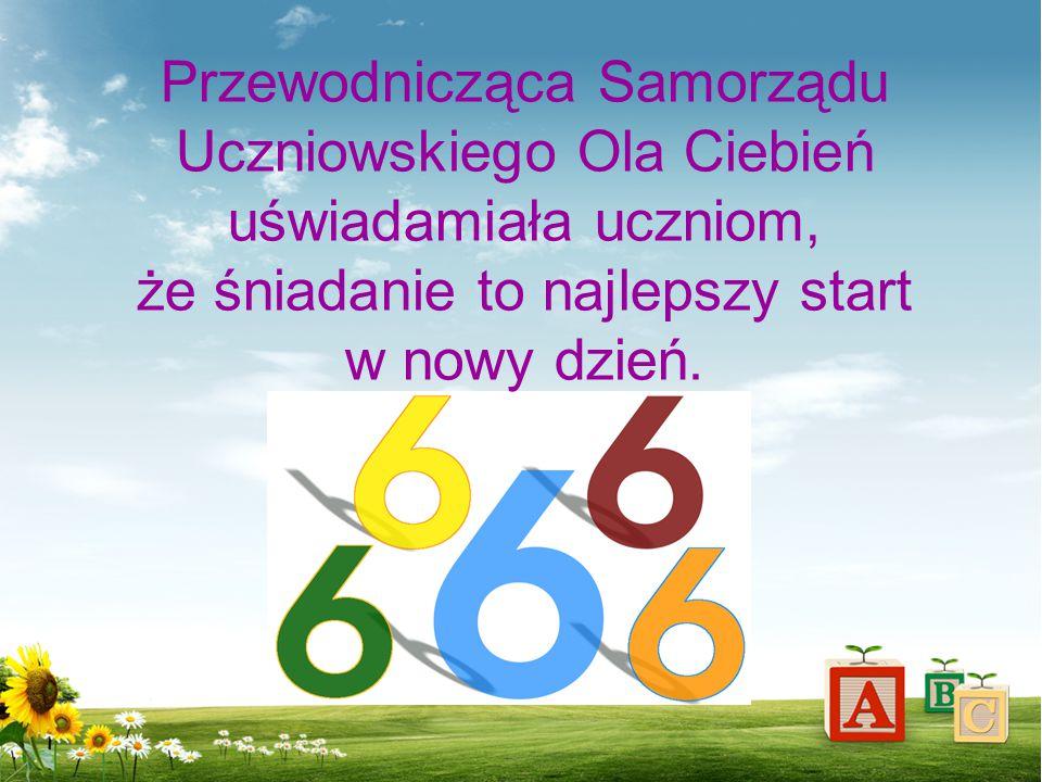 Przewodnicząca Samorządu Uczniowskiego Ola Ciebień uświadamiała uczniom, że śniadanie to najlepszy start w nowy dzień.