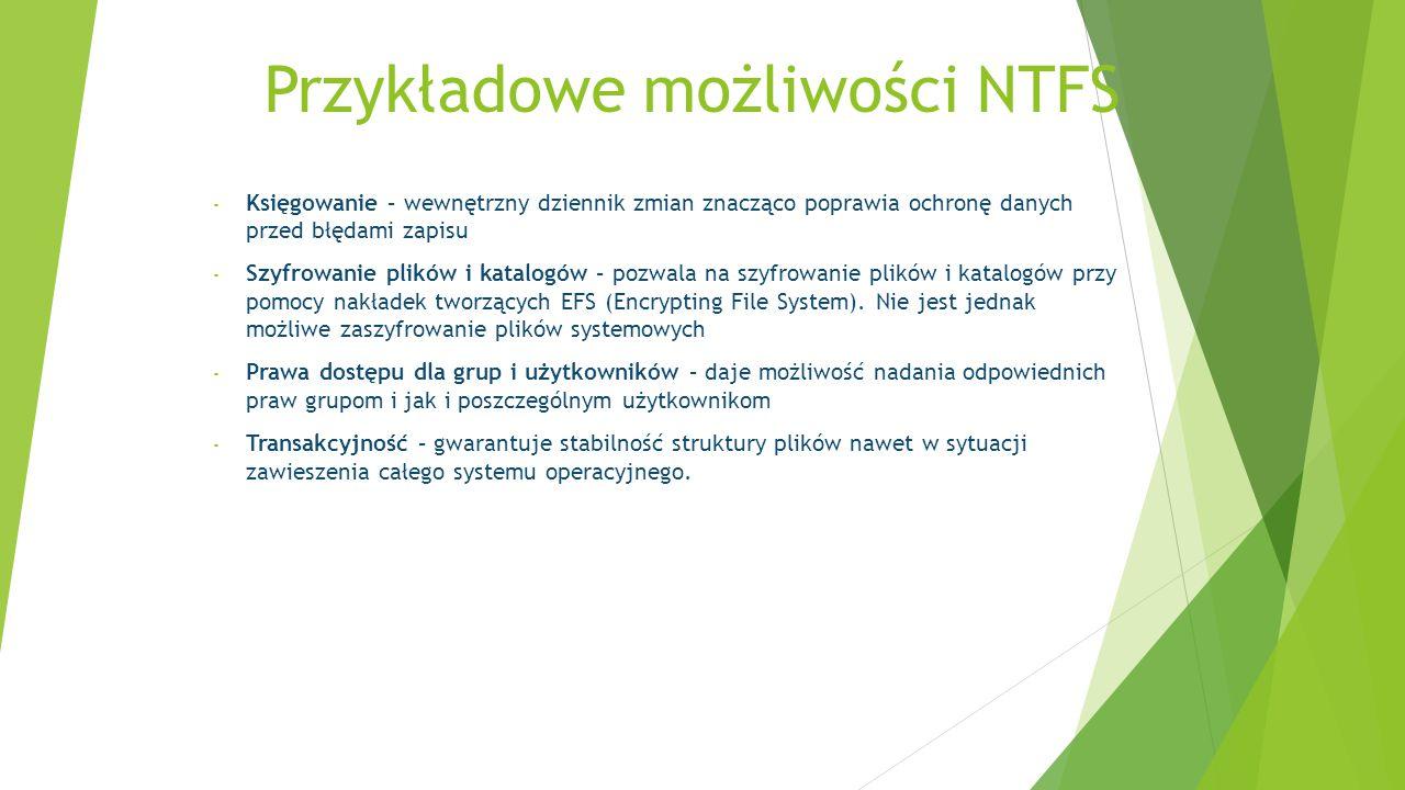 Przykładowe możliwości NTFS
