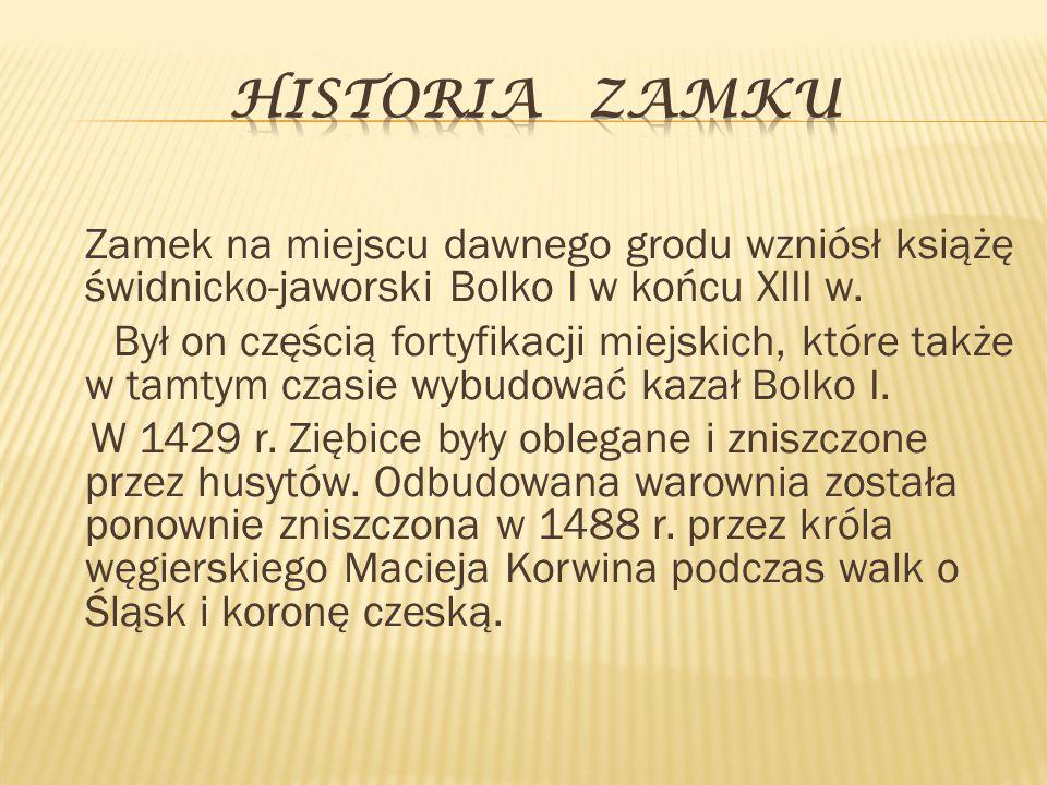 Historia Zamku Zamek na miejscu dawnego grodu wzniósł książę świdnicko-jaworski Bolko I w końcu XIII w.