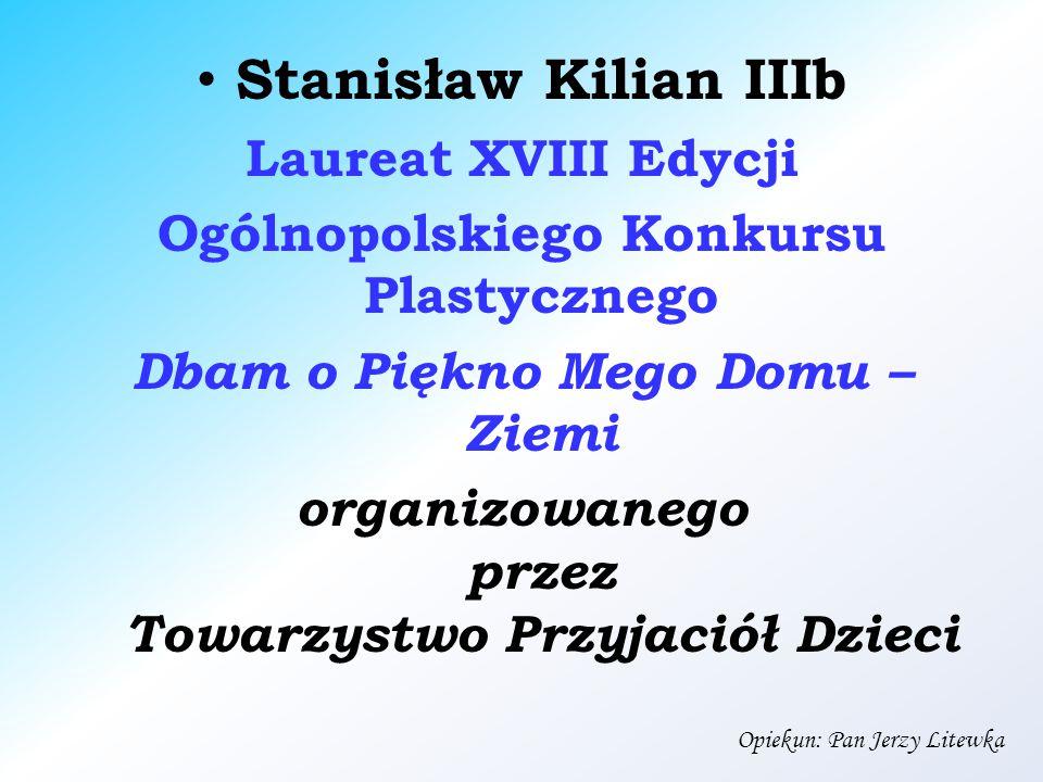 Stanisław Kilian IIIb Laureat XVIII Edycji