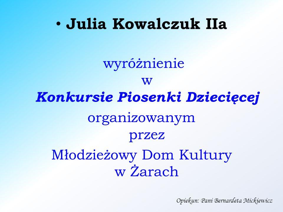 Julia Kowalczuk IIa wyróżnienie w Konkursie Piosenki Dziecięcej