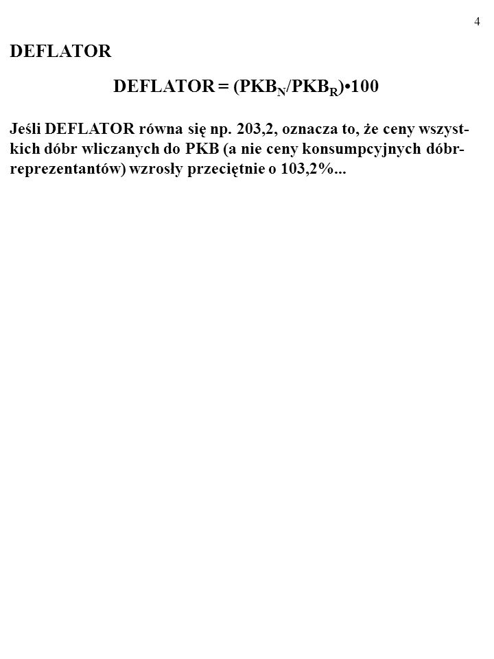 DEFLATOR = (PKBN/PKBR)•100