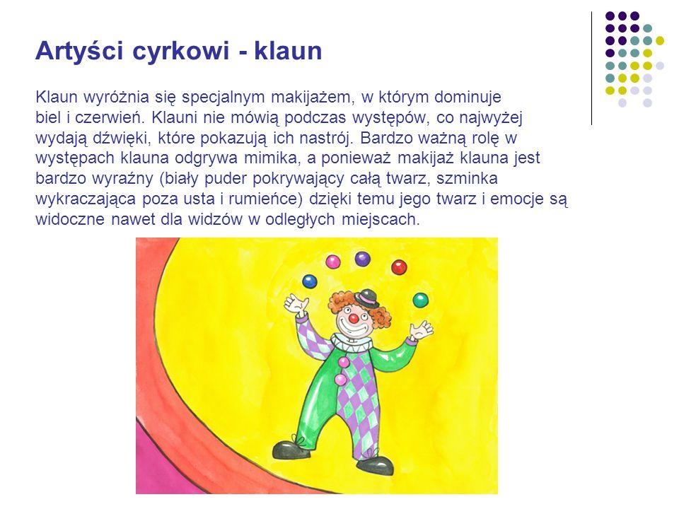 Artyści cyrkowi - klaun Klaun wyróżnia się specjalnym makijażem, w którym dominuje biel i czerwień.