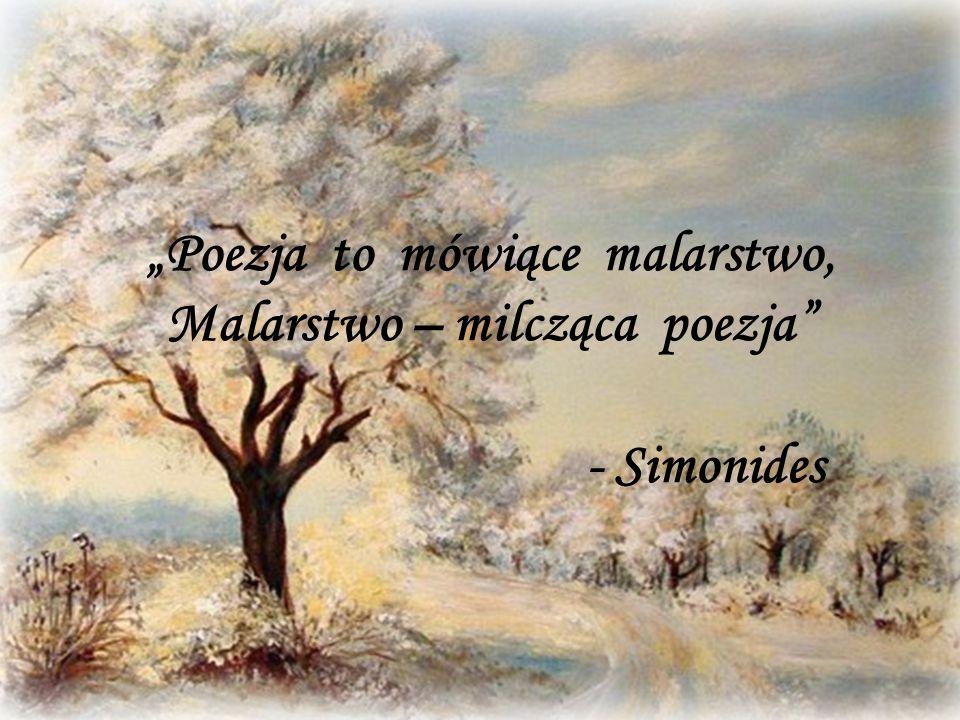 """""""Poezja to mówiące malarstwo, Malarstwo – milcząca poezja - Simonides"""