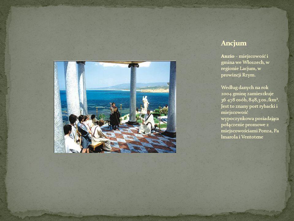 Ancjum Anzio - miejscowość i gmina we Włoszech, w regionie Lacjum, w prowincji Rzym.