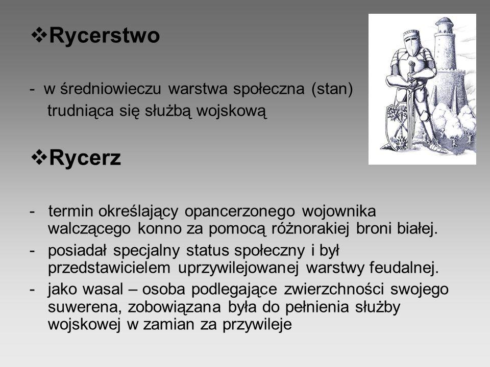 Rycerstwo Rycerz - w średniowieczu warstwa społeczna (stan)