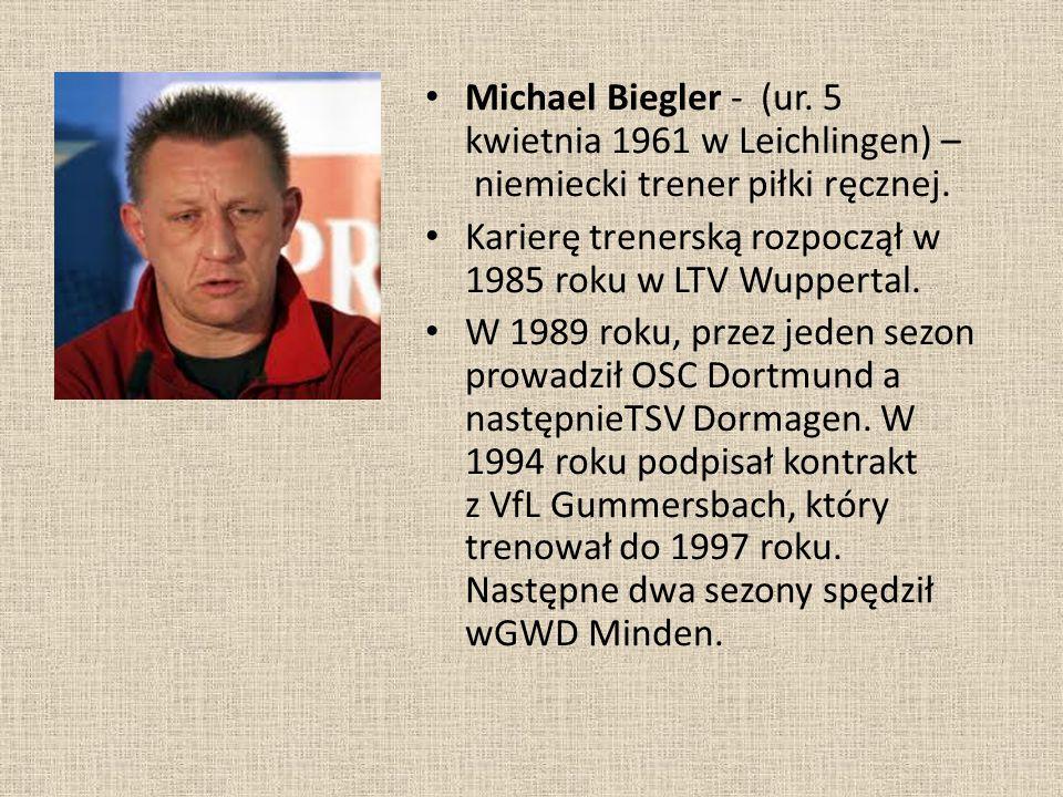 Michael Biegler - (ur. 5 kwietnia 1961 w Leichlingen) – niemiecki trener piłki ręcznej.