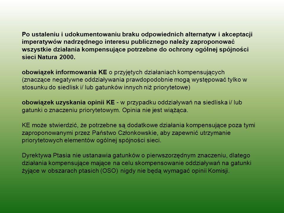Po ustaleniu i udokumentowaniu braku odpowiednich alternatyw i akceptacji imperatywów nadrzędnego interesu publicznego należy zaproponować wszystkie działania kompensujące potrzebne do ochrony ogólnej spójności sieci Natura 2000.