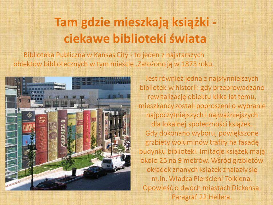 Tam gdzie mieszkają książki - ciekawe biblioteki świata