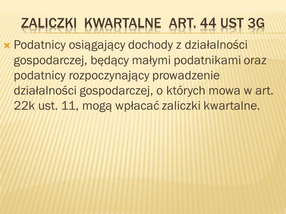 Zaliczki kwartalne art. 44 ust 3g