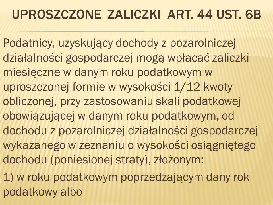 Uproszczone zaliczki art. 44 ust. 6b