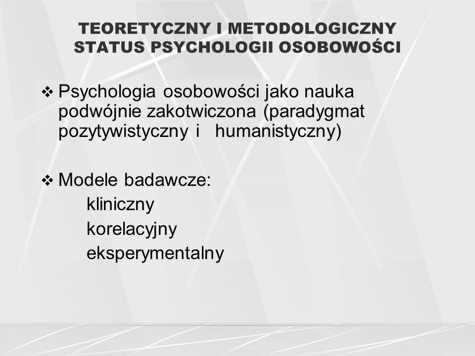TEORETYCZNY I METODOLOGICZNY STATUS PSYCHOLOGII OSOBOWOŚCI