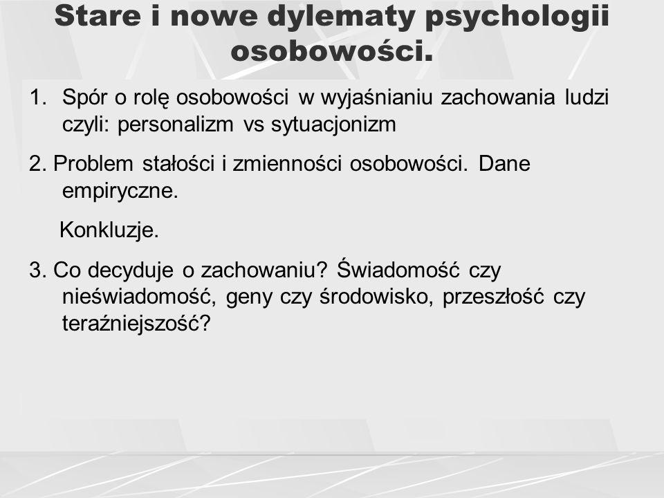 Stare i nowe dylematy psychologii osobowości.