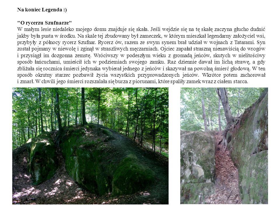 Na koniec Legenda :) O rycerzu Szufnarze