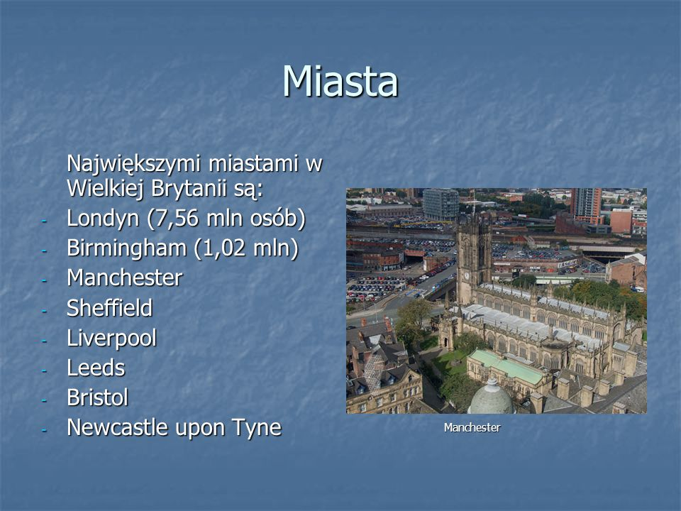 Miasta Największymi miastami w Wielkiej Brytanii są: