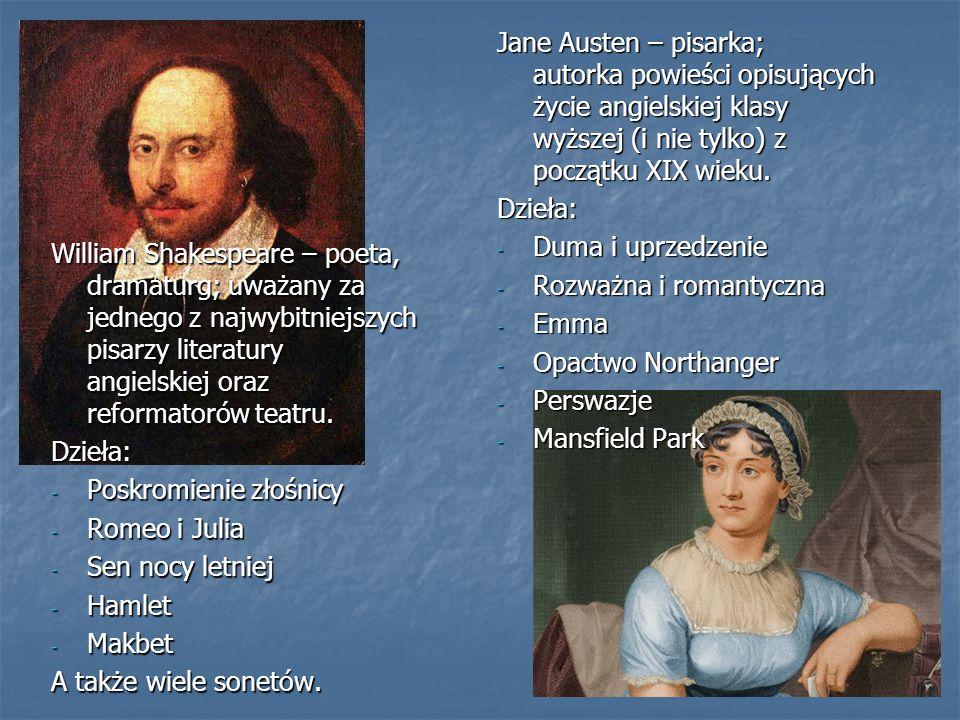 Jane Austen – pisarka; autorka powieści opisujących życie angielskiej klasy wyższej (i nie tylko) z początku XIX wieku.