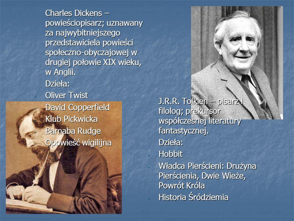 Charles Dickens – powieściopisarz; uznawany za najwybitniejszego przedstawiciela powieści społeczno-obyczajowej w drugiej połowie XIX wieku, w Anglii.