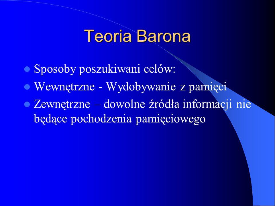 Teoria Barona Sposoby poszukiwani celów: