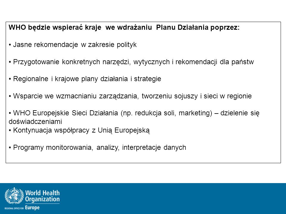 WHO będzie wspierać kraje we wdrażaniu Planu Działania poprzez: