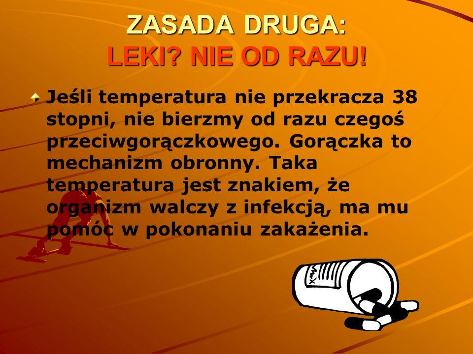 ZASADA DRUGA: LEKI NIE OD RAZU!