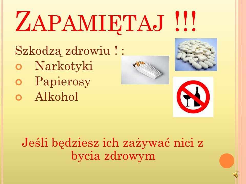 Zapamiętaj !!! Szkodzą zdrowiu ! : Narkotyki Papierosy Alkohol