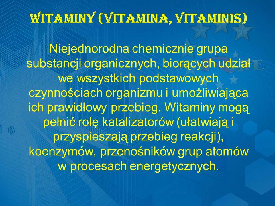 Witaminy (vitamina, vitaminis) Niejednorodna chemicznie grupa substancji organicznych, biorących udział we wszystkich podstawowych czynnościach organizmu i umożliwiająca ich prawidłowy przebieg.