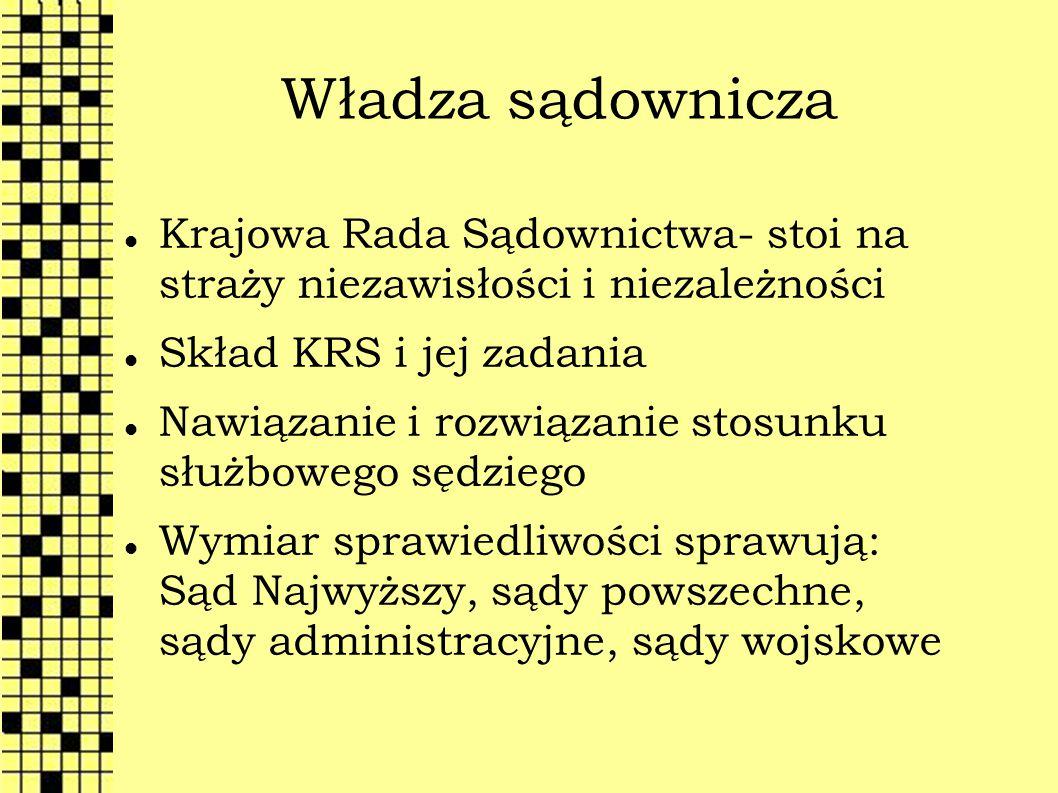 Władza sądownicza Krajowa Rada Sądownictwa- stoi na straży niezawisłości i niezależności. Skład KRS i jej zadania.