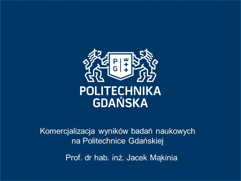 Komercjalizacja wyników badań naukowych na Politechnice Gdańskiej