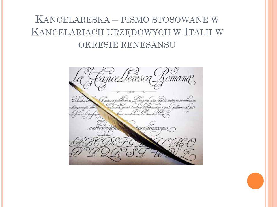 Kancelareska – pismo stosowane w Kancelariach urzędowych w Italii w okresie renesansu