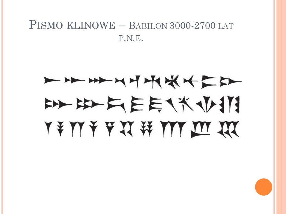 Pismo klinowe – Babilon 3000-2700 lat p.n.e.
