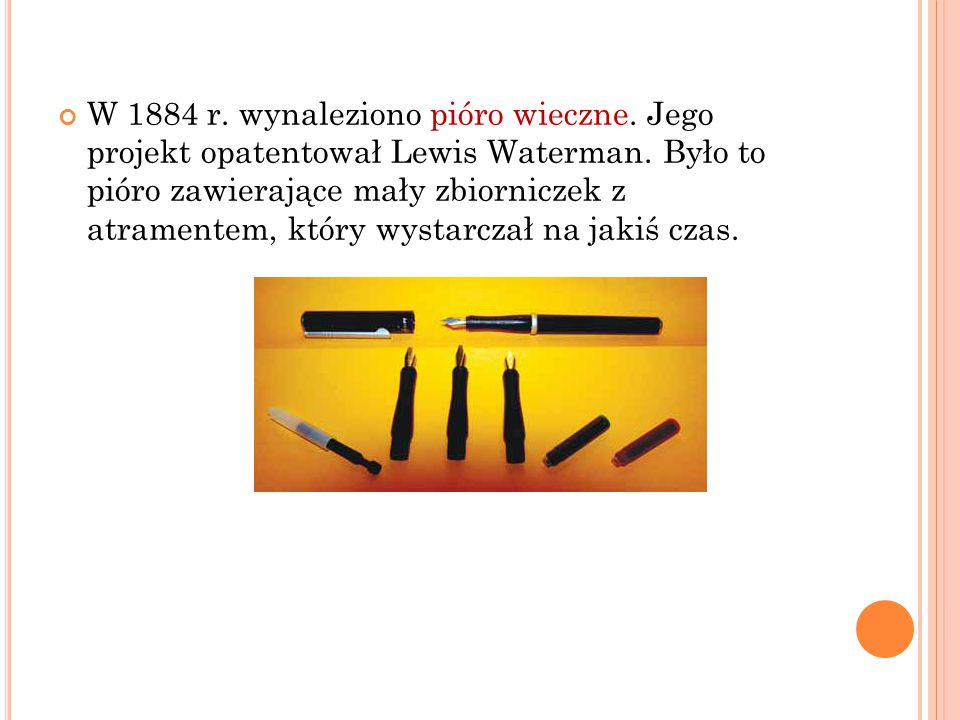 W 1884 r. wynaleziono pióro wieczne