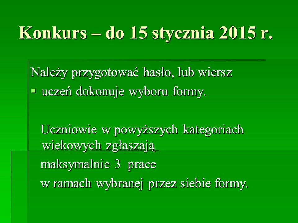 Konkurs – do 15 stycznia 2015 r. Należy przygotować hasło, lub wiersz