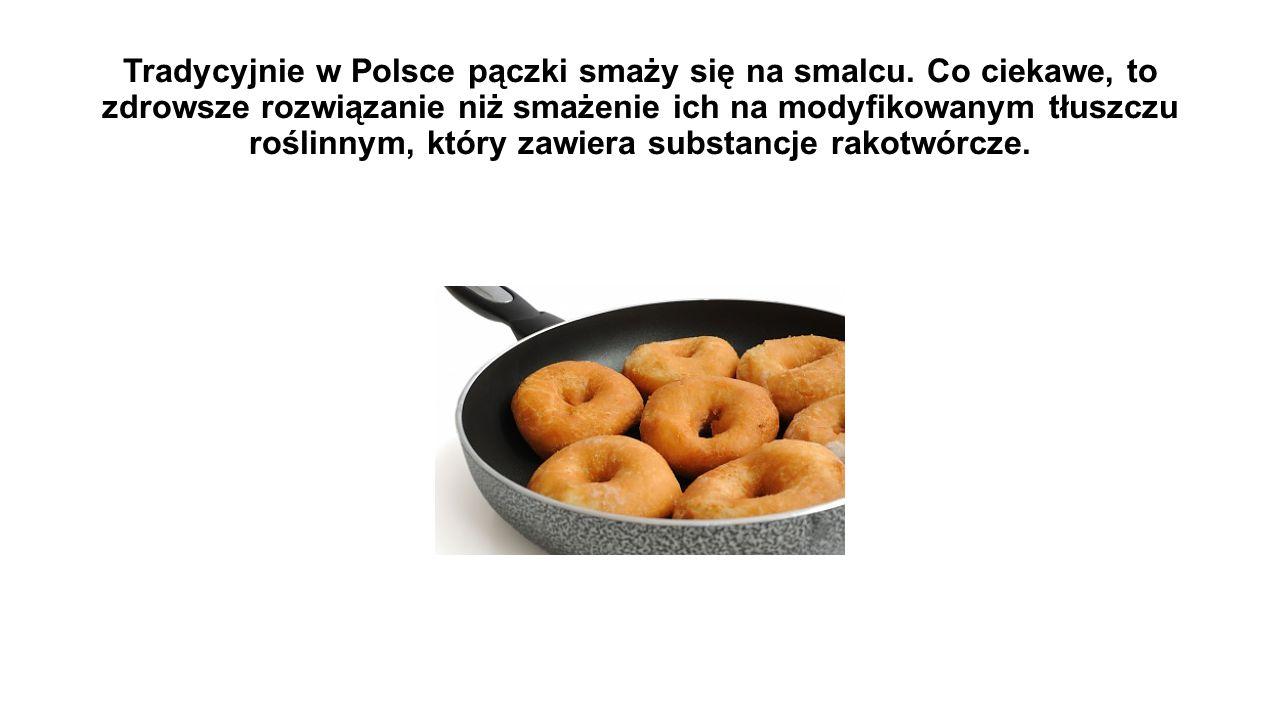 Tradycyjnie w Polsce pączki smaży się na smalcu