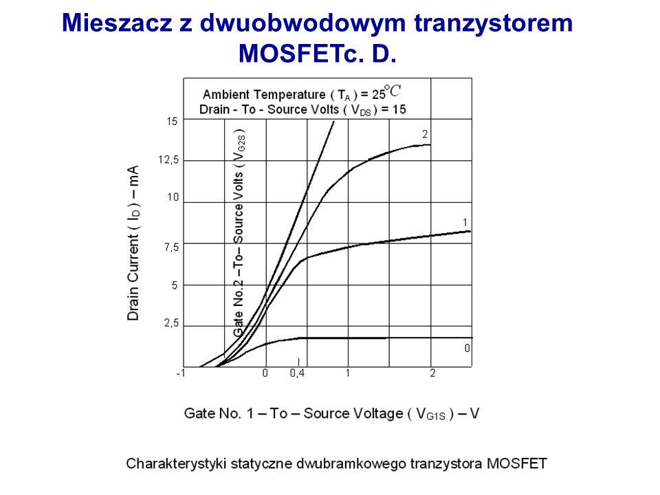 Mieszacz z dwuobwodowym tranzystorem MOSFETc. D.